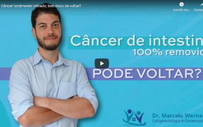 Câncer totalmente retirado, tem risco de voltar?
