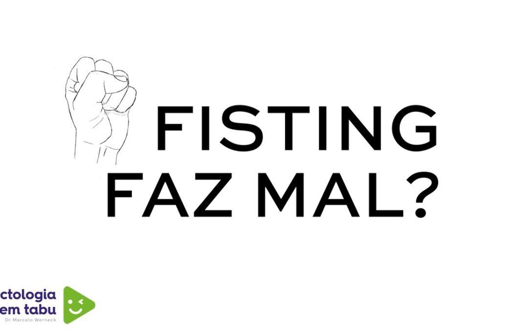 Fisting faz mal? Conheça os riscos da prática sexual